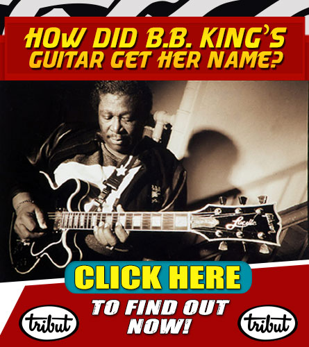 Tribut Apparel, 'When Music Really Matters'. How Did B.B. King's Guitar Get Her Name? Click Here To Find Out.