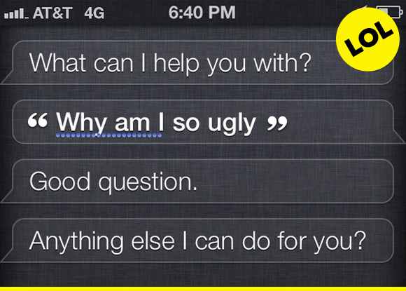 Siri, that is SO mean